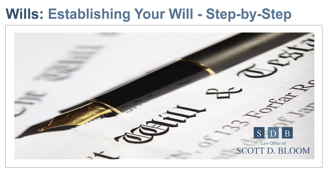 Establishing-Your-Will-Step-by-Step-Scott-Bloom-Law